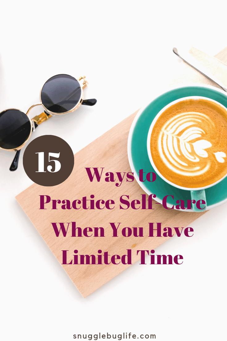 15 Ways to Practice Self-Care When You Have Limited Time